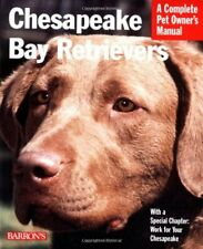 Chesapeake Bay Retrievers Complete Pet Owner s Manuals