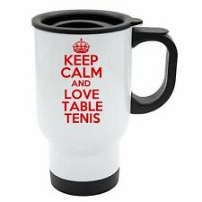 Keep Calm And Love Table Tenis Thermal Travel Mug Red - White Stainless Steel
