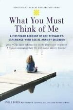 What You Must Think of Me: A Firsthand Account of One Teenager's-ExLibrary