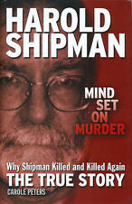 Harold Shipman Mind Set on Murder by Carole Peters