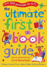 The Ultimate First Book Guide: Over 500 Great Books for 0-7s (Ultimate Book Guid