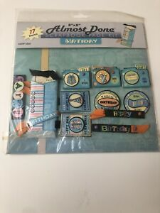 Hot off the Press Almost Done Scrapbook Page Kit Birthday 17 Items