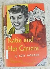 VINTAGE BOOK TEEN NOVEL KATIE AND HER CAMERA by LOIS HOBART