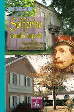 Solférino, domaine impérial, Qd Napoléon III rêvait de peupler la lande de Gasc.