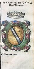 1586 ARALDICA STEMMA FERDINANDO DI CAPUA Duca di Termoli Regno Napoli