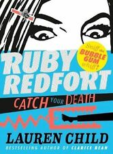 """Catch Your Death (Ruby Redfort, Book 3) Lauren Child """"BRAND NEW"""""""