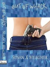 Out of Whack by Susan X Meacher (2014, Paperback)