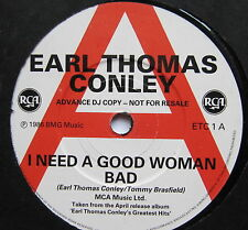 "EARL THOMAS CONLEY - I Need A Good Woman Bad *PROMO* - Ex 7"" Single RCA ETC 1"