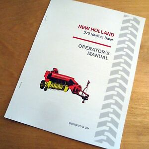 New Holland 270 Baler Hayliner Operator's Owners Book Guide Manual NH