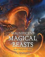 MAGNIFICENT MAGICAL BEASTS - HOLLAND, SIMON/ BLYTHE, GARY (ILT)/ WYATT, DAVID (I