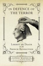 In Defence of the Terror: Liberty or Death in the French Revolution, Wahnich, So