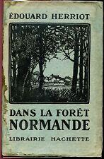 DANS LA FORÊT NORMANDE - Edouard Herriot 1925 - Normandie