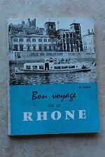 M. COULY - Bon voyage sur le Rhône - ed. Emmanuel VITTE 1963