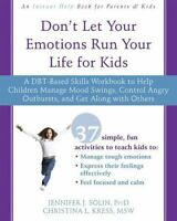 Don't Let Your Emotions Run Your Life for Kids: A Dbt-Based Skills Workbook to H