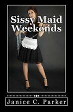 Sissy Maid week-ends Nouveau Livre