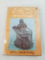Sculpting In Steel And Other Metals Arthur Zaidenberg 1974 Chilton Hardback Book