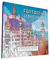 Fantastic Structures Adult Coloring Book: Amazing Buildings Real and Imagined  V