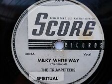 The Trumpeteers 78rpm Single 10-inch Score Records #5001 Milky White Way