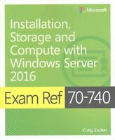 Exam Ref 70-740 Installation, Storage and Compute with Windows ... 9780735698826