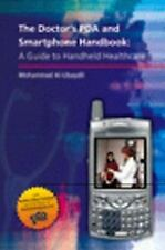 The Doctor's PDA and Smartphone Handbook: A Guide to Handheld Healthca-ExLibrary