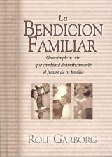 LA Bendicion Familiar: UN Acto Sencillo Que Cambiara Por Completo El Futuro De S