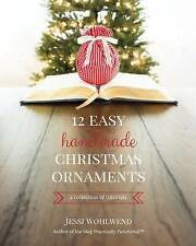 NEW 12 Easy Handmade Christmas Ornaments: A Collection Of Tutorials