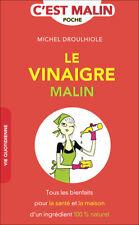 LE VINAIGRE MALIN - MICHEL DROULHIOLE