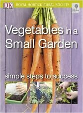 Vegetables in a Small Garden: Simple steps to success (RHS Simple Steps to Suc,