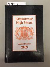 YB943 2003 Edwardsville Illinois High School Alumni Directory
