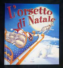 L' orsetto di Natale  Henrietta Stickland      libro illustrato rilegato