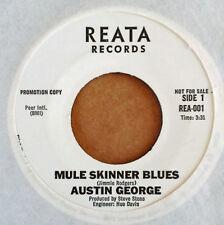 AUSTIN GEORGE - MULE SKINNER BLUES - REATA 45 - WHITE LABEL PROMO