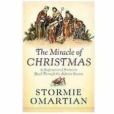 The Miracle of Christmas: 15 Inspirational Stories to Read Through the Advent Se