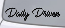 DAILY DRIVEN Vinyl Decal Sticker Window Wall Bumper Car JDM EURO ILLEST RACING