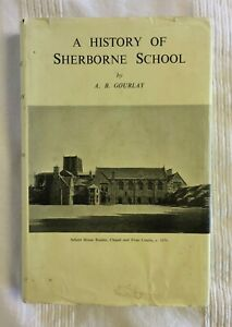 A History of Sherborne School by A.B. Gourley (1971 Hardback with Dust Jacket)