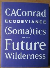 ECODEVIANCE: (Soma)tics for the Future Wilderness by CAConrad Hardcover