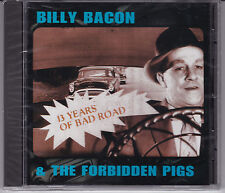 BILLY BACON Forbidden Pigs 13 Years of Bad Road CD