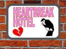 Elvis Presley Heartbreak Hotel Novelty  Metal Door Wall Sign