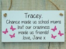 Chance made us School Mums Personalised Plaque Friendship Best Friends