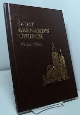 St Bernard's Church - Akron, Ohio - Renewing Our Legacy - 1861-1986
