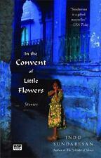 In the Convent of Little Flowers: Stories , Sundaresan, Indu