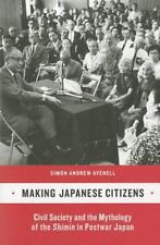 Making Japanese Citizens : Civil Society and the Mythology of the Shimin in.