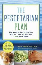 The Pescetarian Plan: The Vegetarian + Seafood Way to Lose Weight and Love Your