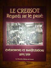 LE CREUSOT REGARDS SUR LE PASSE T.2 EVENEMENTS  Bouillon DEDICACE Bourgogne 4238