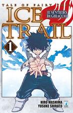 Manga - Star Comics - Fairy Tail Ice Trail 1 - Nuovo !!!