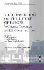 The Convention on the Future of Europe: Working Towards an EU Constitution (Fede