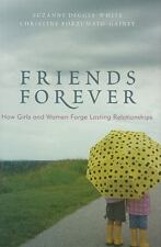 NEW Friends Forever : How Girls and Women Forge Lasting Relationships $61.53