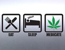 Eat Sleep Medicate Weed Leaf Green pot Vinyl cut Car Sticker Aussie Made 4 20