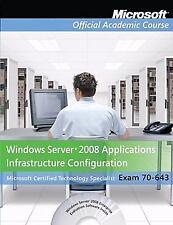 Microsoft Windows Server 2008 Applications Infrastructure Config. Exam 70-643