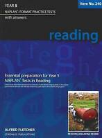 Year 5 Reading: NAPLAN-format Practice Tests with Answers by Alfred Fletcher...
