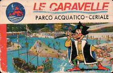 "TESSERA "" PARCO ACQUATICO LE CARAVELLE "" CERIALE COCA COLA 105 CAR-14"